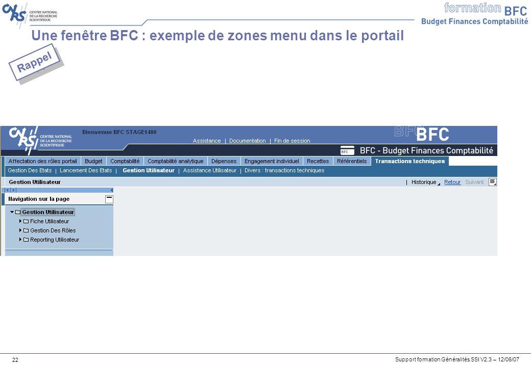 Support formation Généralités SSI V2.3 – 12/06/07 22 Une fenêtre BFC : exemple de zones menu dans le portail Rappel