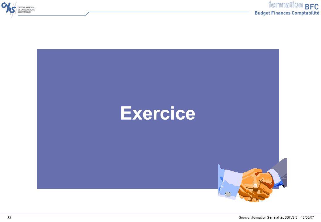Support formation Généralités SSI V2.3 – 12/06/07 33 Exercice