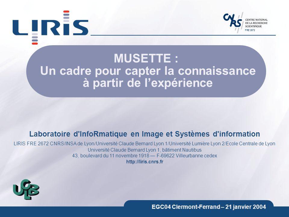 Laboratoire d'InfoRmatique en Image et Systèmes d'information LIRIS FRE 2672 CNRS/INSA de Lyon/Université Claude Bernard Lyon 1/Université Lumière Lyo