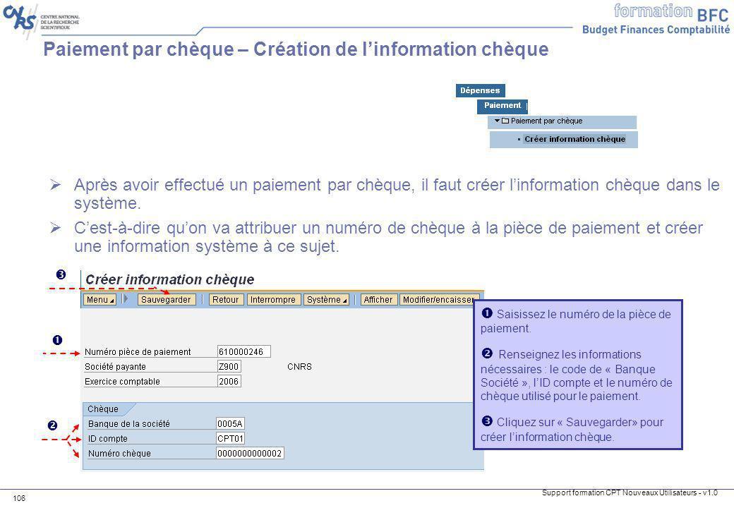Support formation CPT Nouveaux Utilisateurs - v1.0 106 Paiement par chèque – Création de linformation chèque Après avoir effectué un paiement par chèq