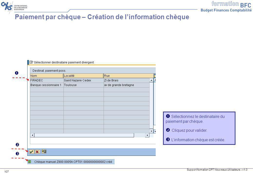 Support formation CPT Nouveaux Utilisateurs - v1.0 107 Paiement par chèque – Création de linformation chèque Sélectionnez le destinataire du paiement