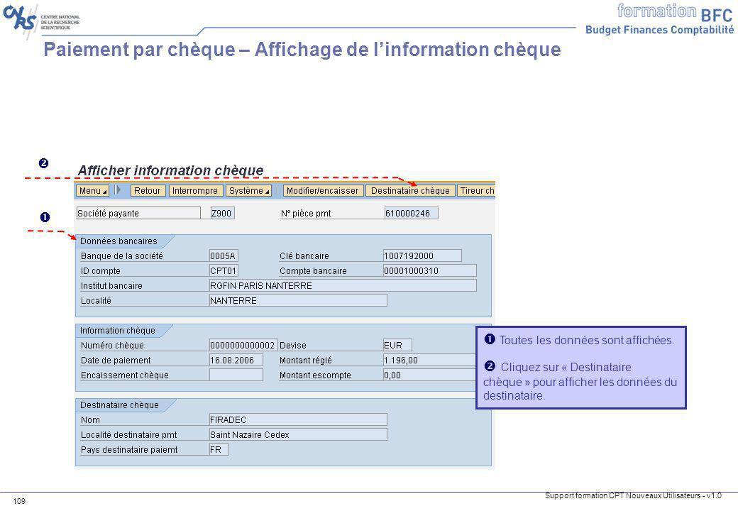 Support formation CPT Nouveaux Utilisateurs - v1.0 109 Toutes les données sont affichées. Cliquez sur « Destinataire chèque » pour afficher les donnée