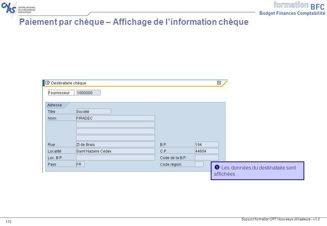 Support formation CPT Nouveaux Utilisateurs - v1.0 110 Les données du destinataire sont affichées. Paiement par chèque – Affichage de linformation chè