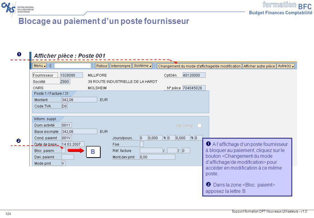 Support formation CPT Nouveaux Utilisateurs - v1.0 124 Blocage au paiement dun poste fournisseur A laffichage dun poste fournisseur à bloquer au paiem