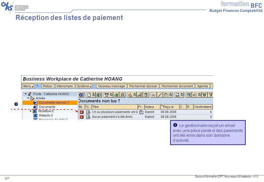 Support formation CPT Nouveaux Utilisateurs - v1.0 127 Réception des listes de paiement Le gestionnaire reçoit un email avec une pièce jointe si des p