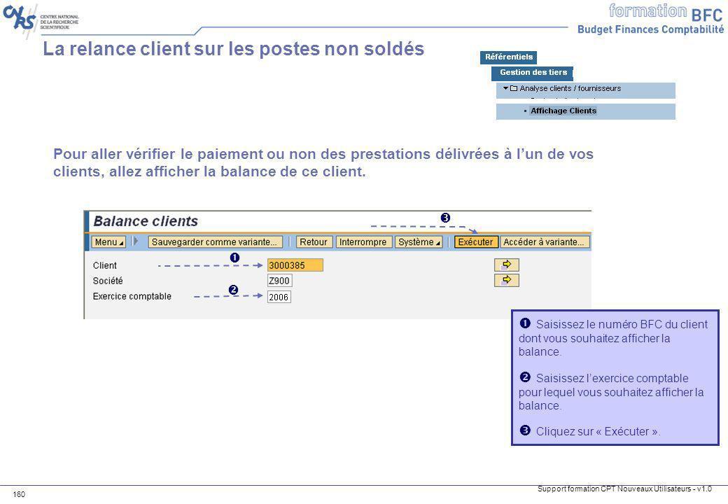 Support formation CPT Nouveaux Utilisateurs - v1.0 160 La relance client sur les postes non soldés Saisissez le numéro BFC du client dont vous souhait