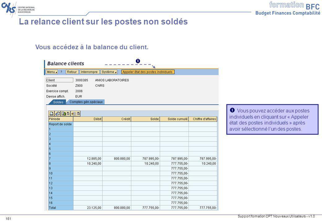Support formation CPT Nouveaux Utilisateurs - v1.0 161 La relance client sur les postes non soldés Vous pouvez accéder aux postes individuels en cliqu