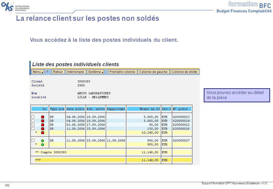 Support formation CPT Nouveaux Utilisateurs - v1.0 162 La relance client sur les postes non soldés Vous pouvez accéder au détail de la pièce Vous accé