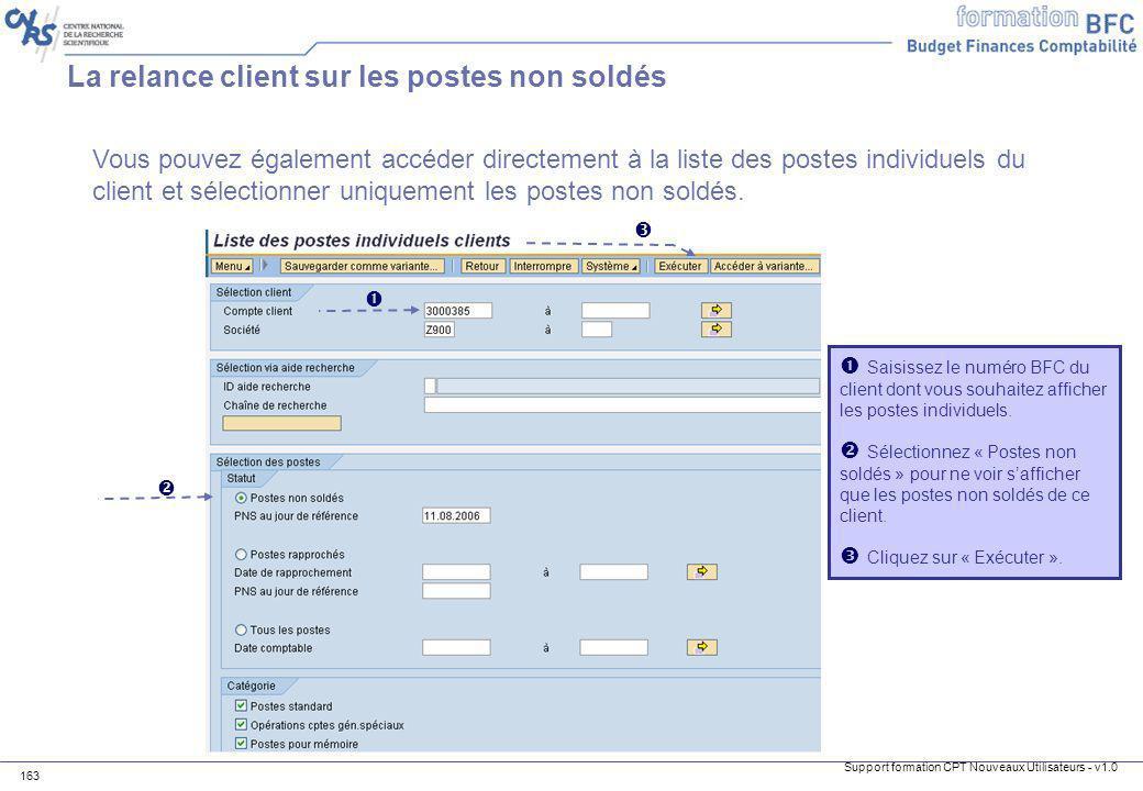 Support formation CPT Nouveaux Utilisateurs - v1.0 163 La relance client sur les postes non soldés Vous pouvez également accéder directement à la list