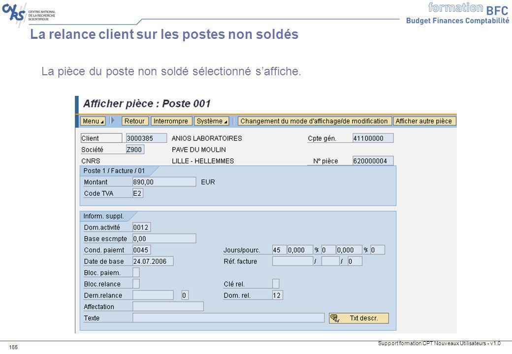 Support formation CPT Nouveaux Utilisateurs - v1.0 165 La relance client sur les postes non soldés La pièce du poste non soldé sélectionné saffiche.