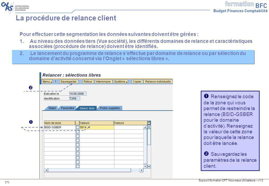 Support formation CPT Nouveaux Utilisateurs - v1.0 171 Pour effectuer cette segmentation les données suivantes doivent être gérées : 1. Au niveau des