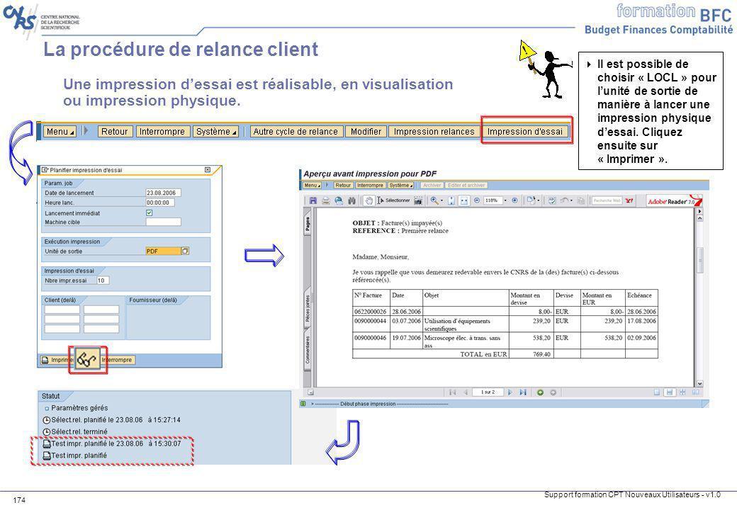 Support formation CPT Nouveaux Utilisateurs - v1.0 174 Une impression dessai est réalisable, en visualisation ou impression physique. La procédure de