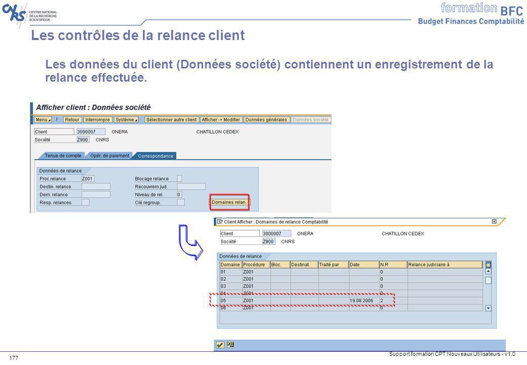 Support formation CPT Nouveaux Utilisateurs - v1.0 177 Les données du client (Données société) contiennent un enregistrement de la relance effectuée.