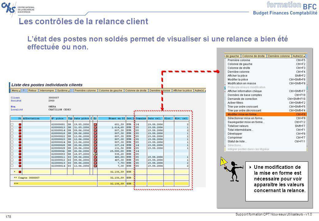 Support formation CPT Nouveaux Utilisateurs - v1.0 178 Létat des postes non soldés permet de visualiser si une relance a bien été effectuée ou non. Un