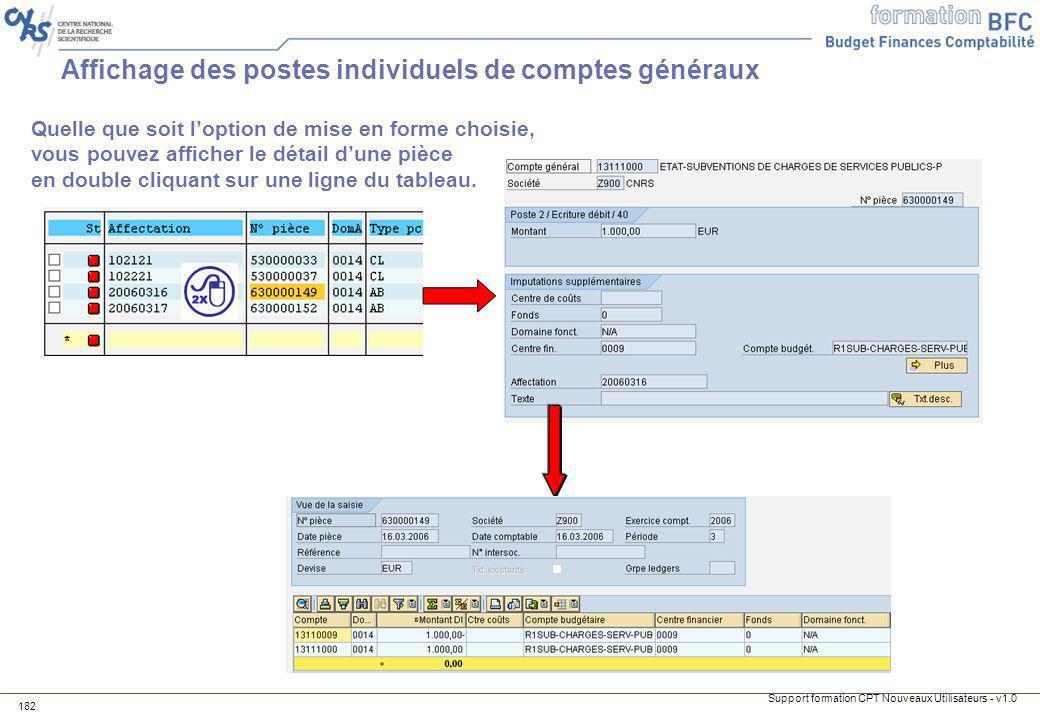 Support formation CPT Nouveaux Utilisateurs - v1.0 182 Affichage des postes individuels de comptes généraux Quelle que soit loption de mise en forme c
