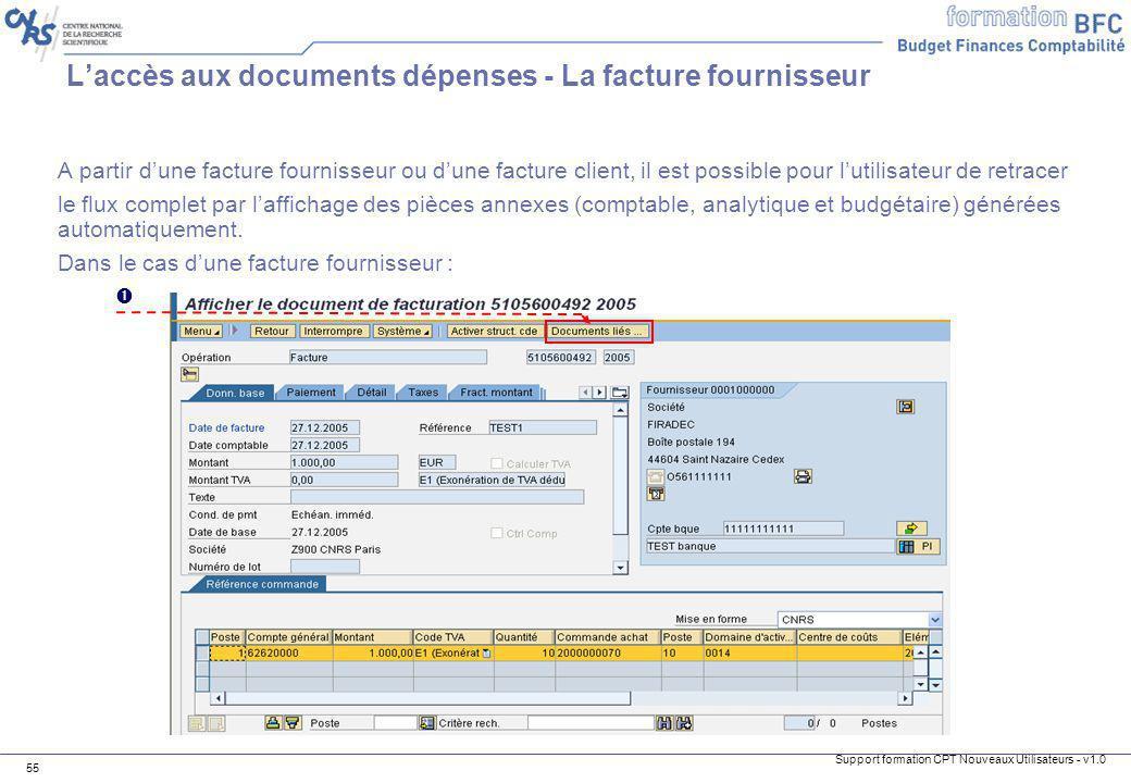 Support formation CPT Nouveaux Utilisateurs - v1.0 55 Laccès aux documents dépenses - La facture fournisseur A partir dune facture fournisseur ou dune
