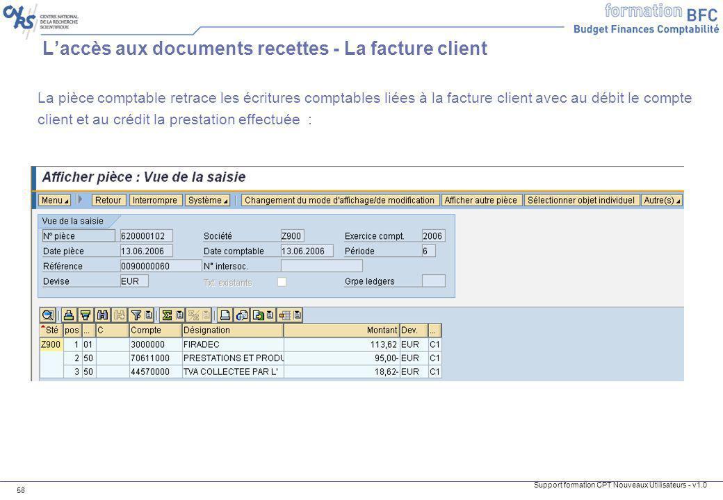 Support formation CPT Nouveaux Utilisateurs - v1.0 58 La pièce comptable retrace les écritures comptables liées à la facture client avec au débit le c