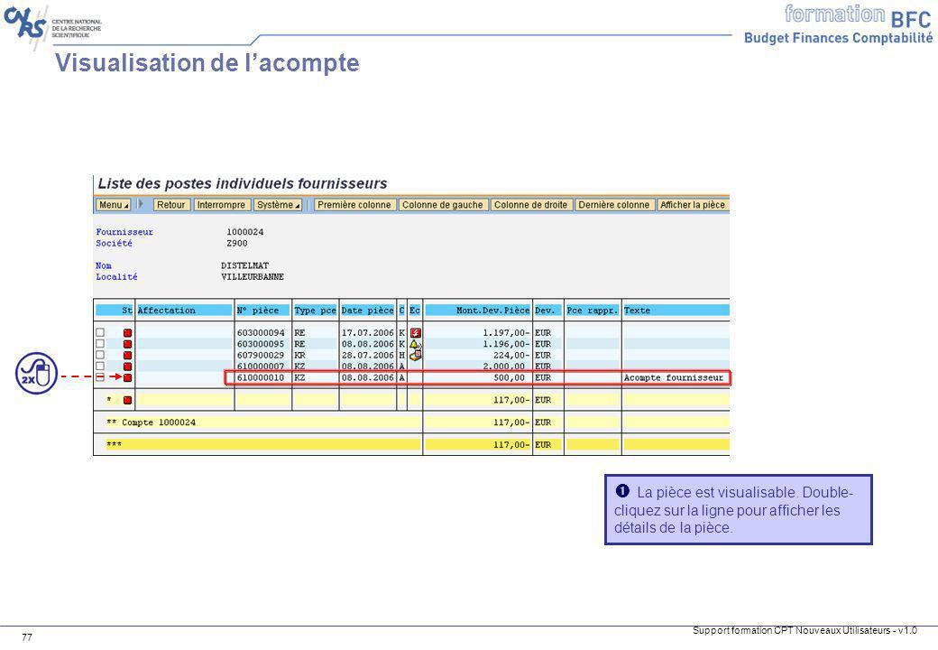 Support formation CPT Nouveaux Utilisateurs - v1.0 77 La pièce est visualisable. Double- cliquez sur la ligne pour afficher les détails de la pièce. V