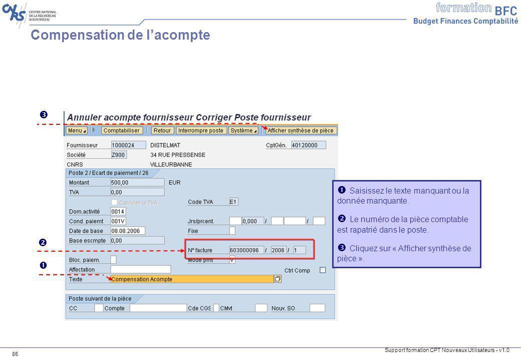 Support formation CPT Nouveaux Utilisateurs - v1.0 85 Saisissez le texte manquant ou la donnée manquante. Le numéro de la pièce comptable est rapatrié