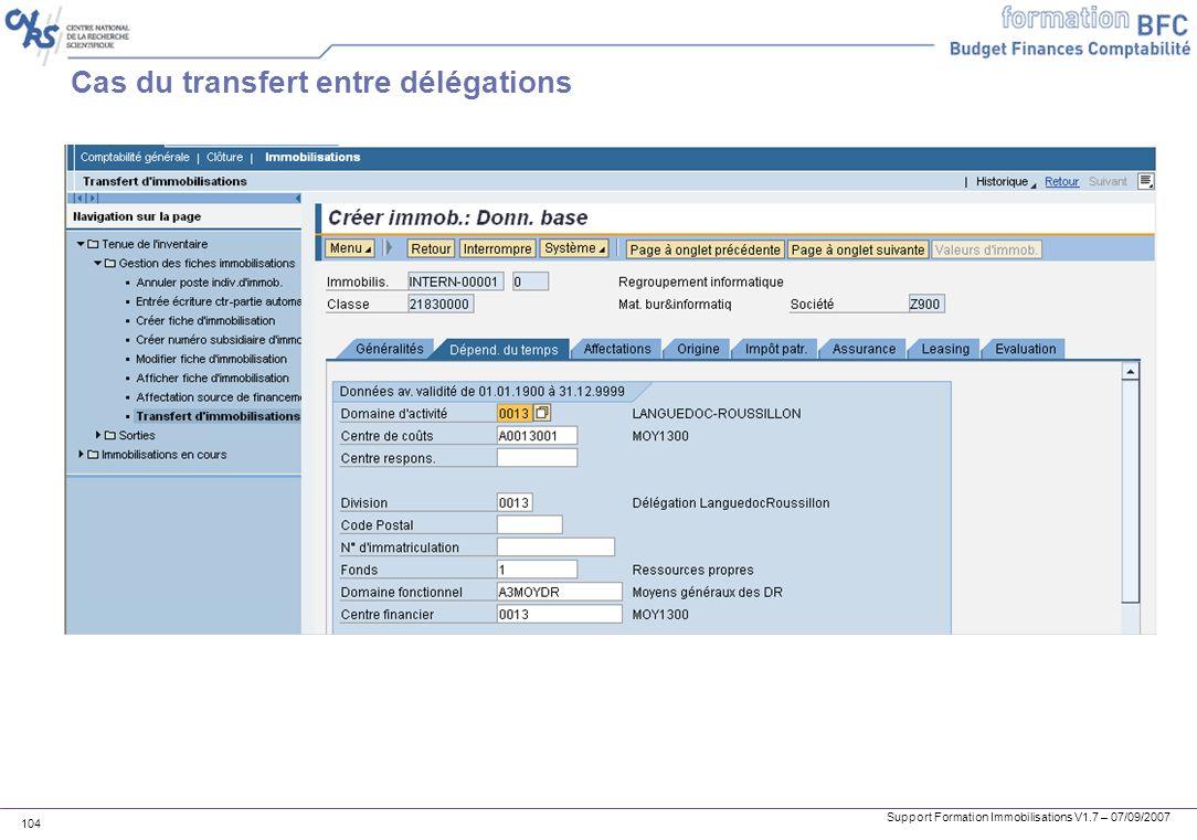Support Formation Immobilisations V1.7 – 07/09/2007 104 Cas du transfert entre délégations