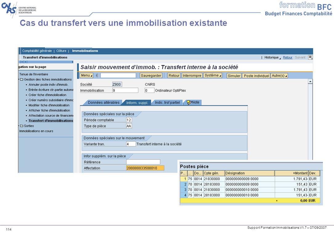Support Formation Immobilisations V1.7 – 07/09/2007 114 Cas du transfert vers une immobilisation existante