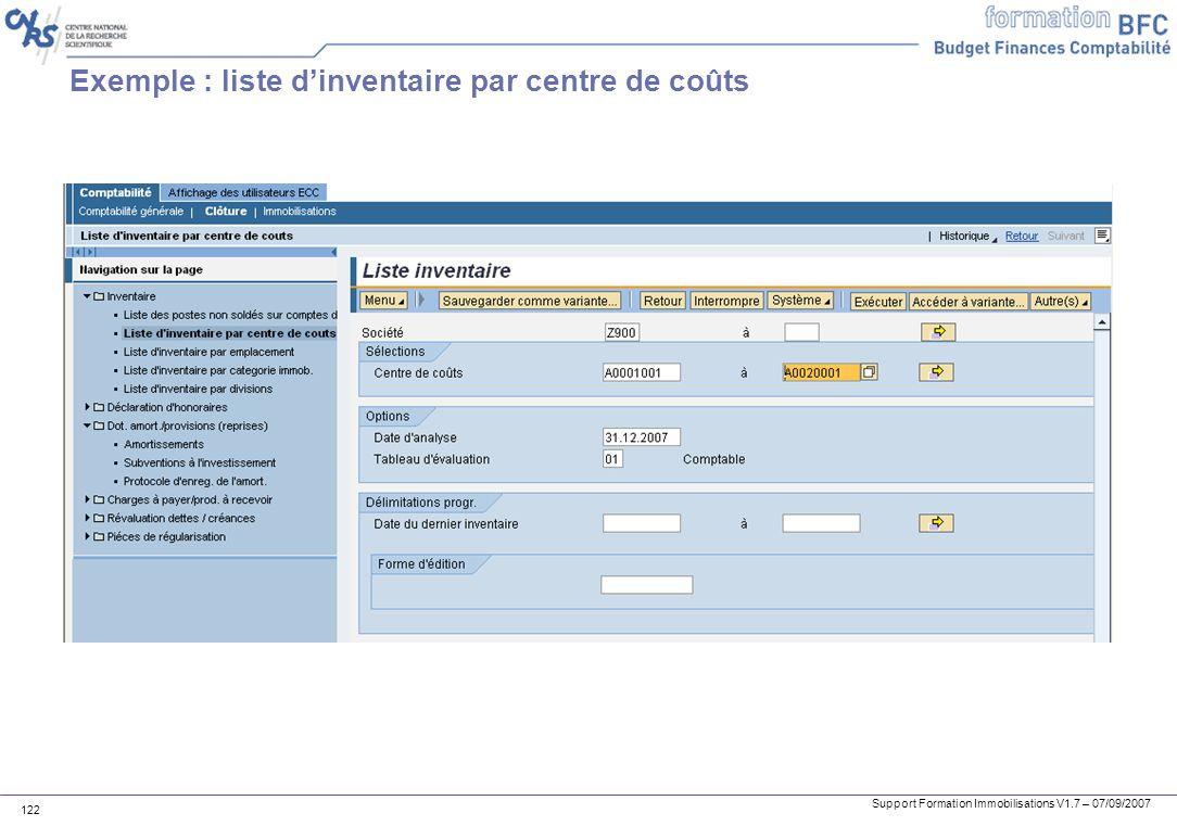 Support Formation Immobilisations V1.7 – 07/09/2007 122 Exemple : liste dinventaire par centre de coûts