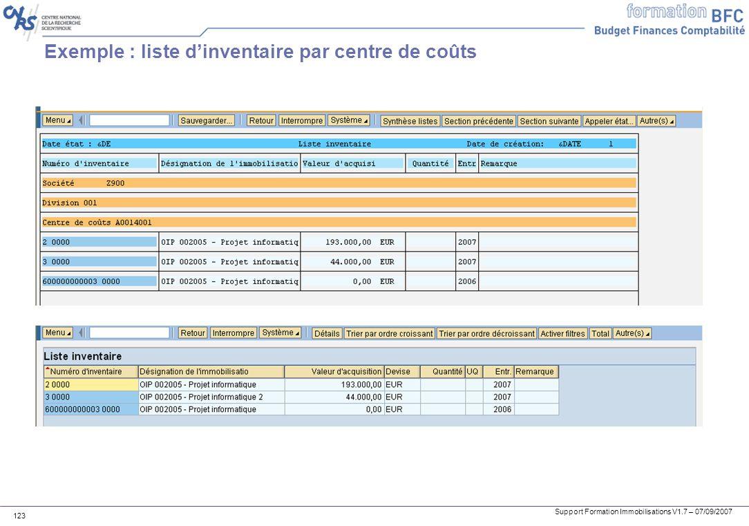 Support Formation Immobilisations V1.7 – 07/09/2007 123 Exemple : liste dinventaire par centre de coûts