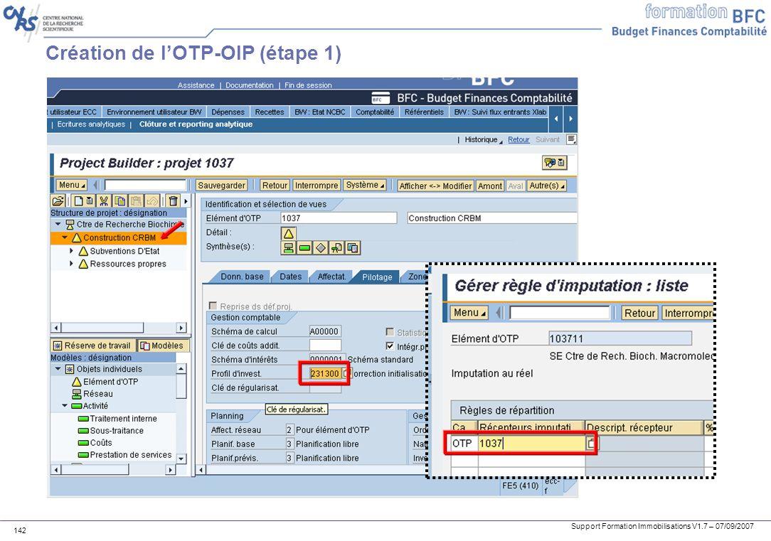 Support Formation Immobilisations V1.7 – 07/09/2007 142 Création de lOTP-OIP (étape 1)