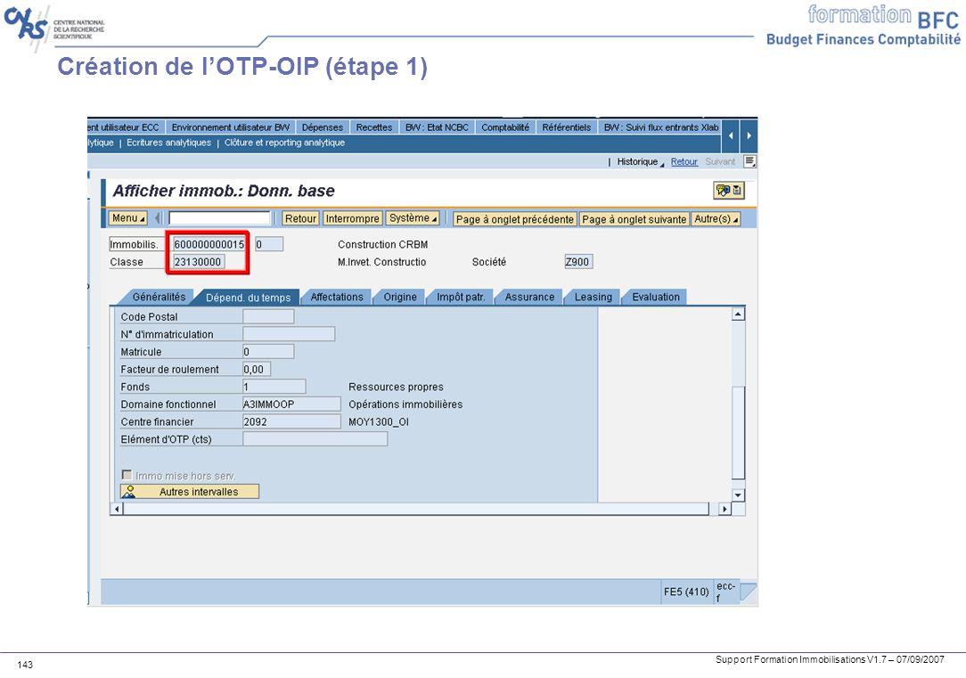 Support Formation Immobilisations V1.7 – 07/09/2007 143 Création de lOTP-OIP (étape 1)