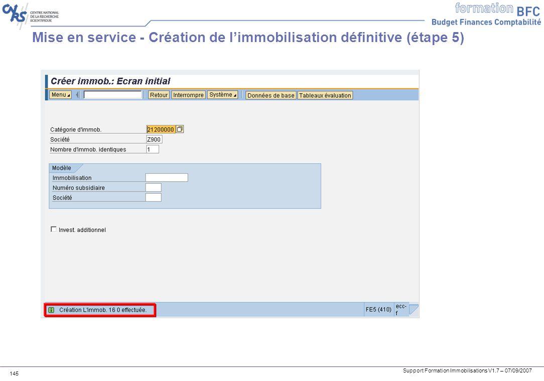 Support Formation Immobilisations V1.7 – 07/09/2007 145 Mise en service - Création de limmobilisation définitive (étape 5)