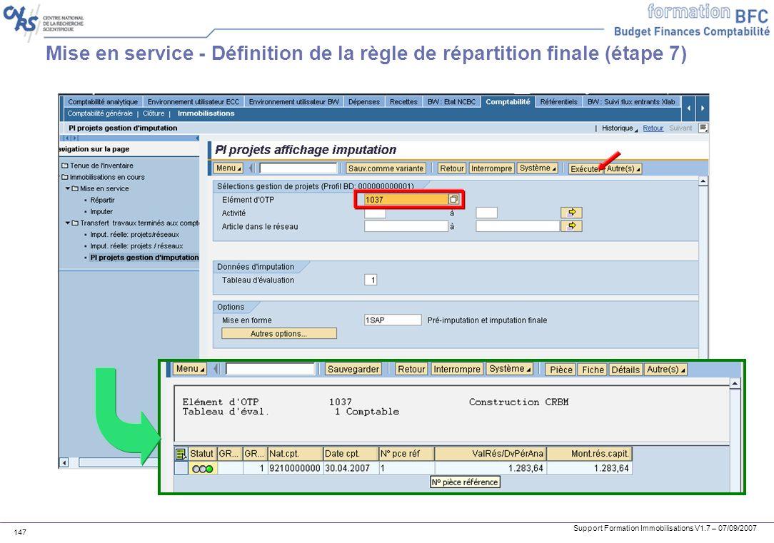 Support Formation Immobilisations V1.7 – 07/09/2007 147 Mise en service - Définition de la règle de répartition finale (étape 7)