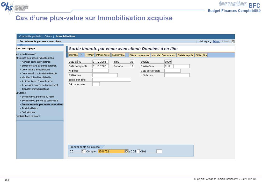 Support Formation Immobilisations V1.7 – 07/09/2007 163 Cas dune plus-value sur Immobilisation acquise