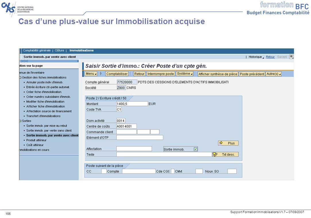 Support Formation Immobilisations V1.7 – 07/09/2007 165 Cas dune plus-value sur Immobilisation acquise