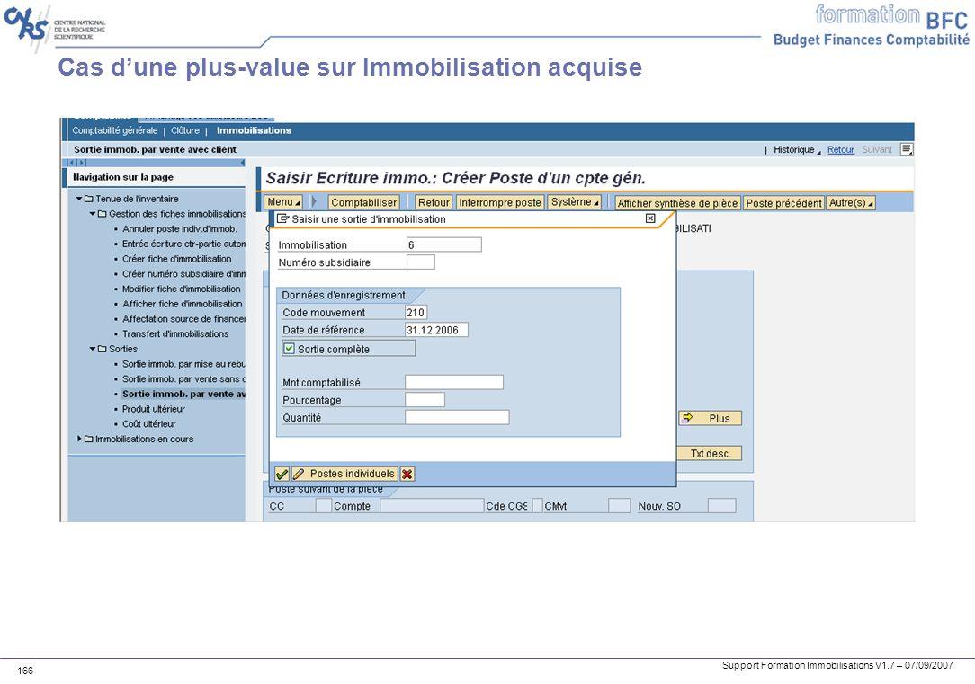 Support Formation Immobilisations V1.7 – 07/09/2007 166 Cas dune plus-value sur Immobilisation acquise
