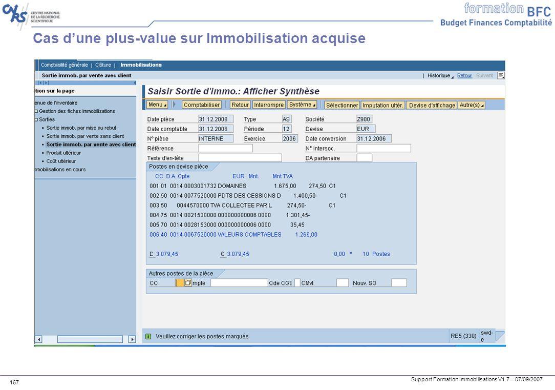 Support Formation Immobilisations V1.7 – 07/09/2007 167 Cas dune plus-value sur Immobilisation acquise