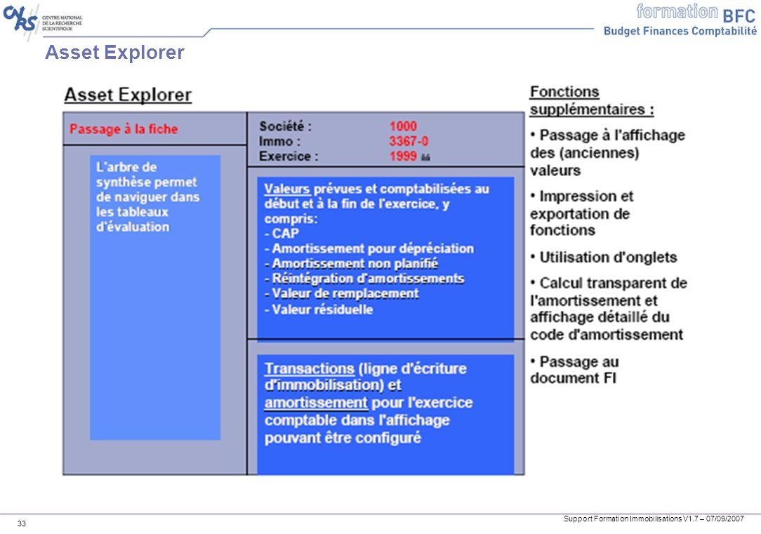 Support Formation Immobilisations V1.7 – 07/09/2007 33 Asset Explorer