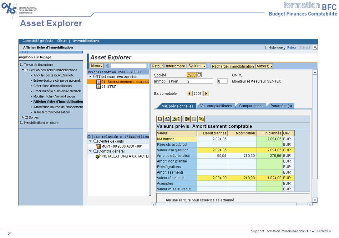 Support Formation Immobilisations V1.7 – 07/09/2007 34 Asset Explorer