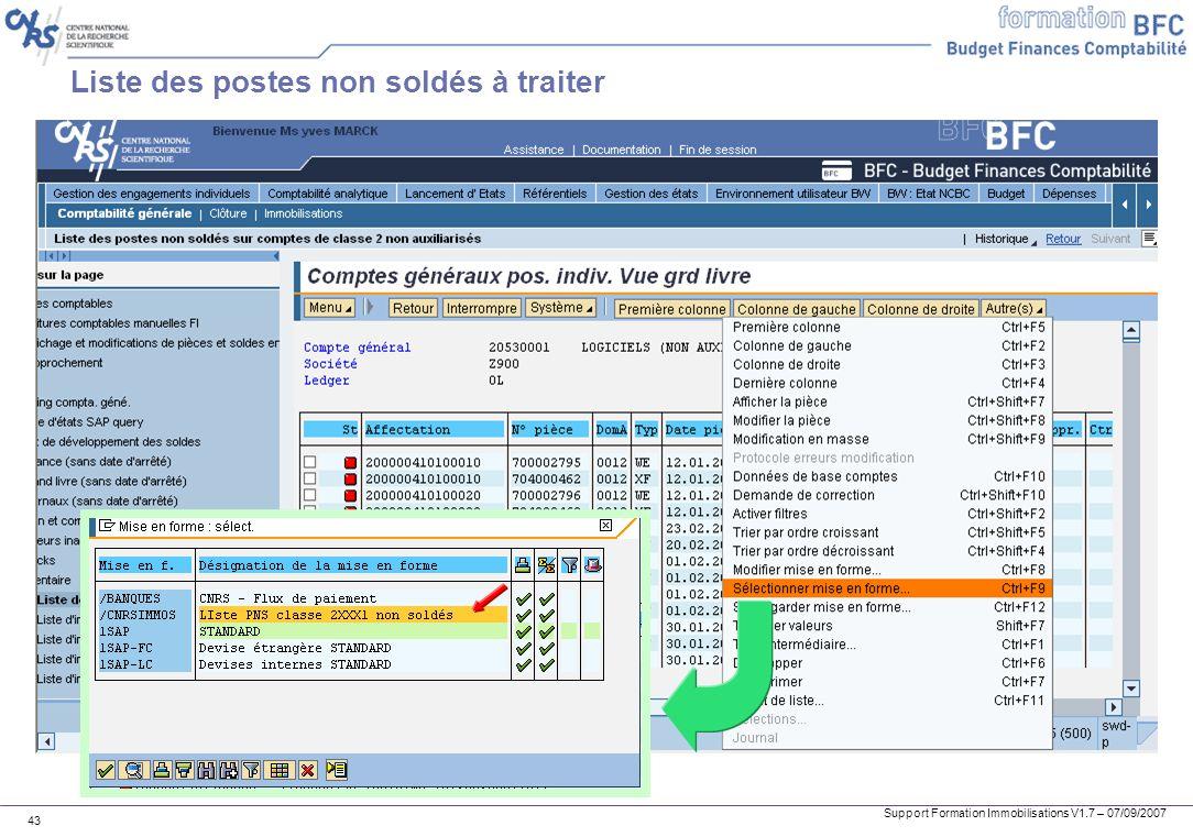 Support Formation Immobilisations V1.7 – 07/09/2007 43 Liste des postes non soldés à traiter