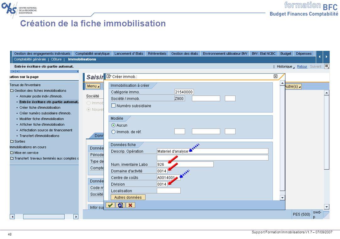 Support Formation Immobilisations V1.7 – 07/09/2007 48 Création de la fiche immobilisation