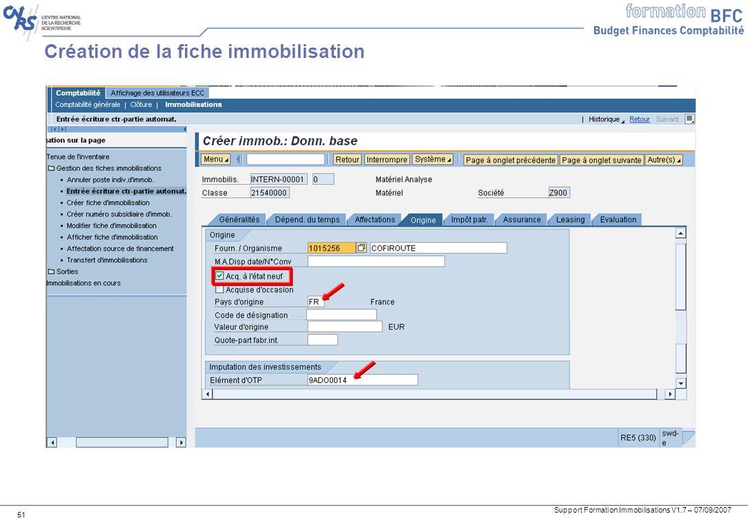 Support Formation Immobilisations V1.7 – 07/09/2007 51 Création de la fiche immobilisation