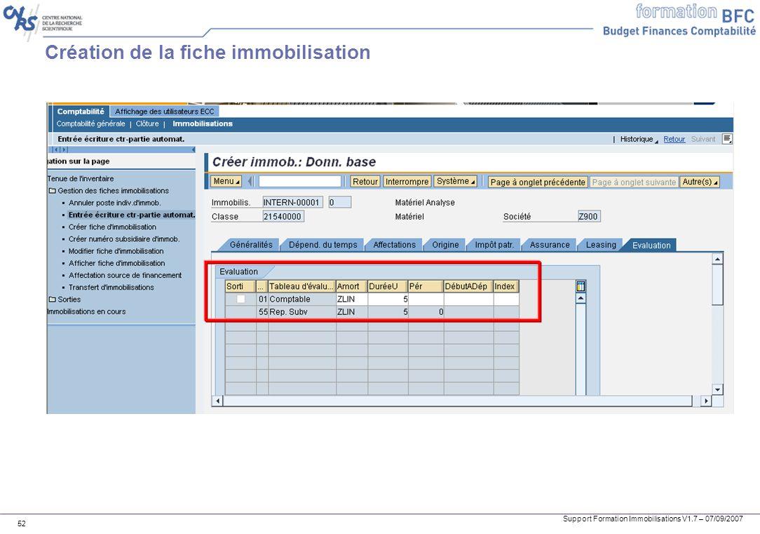 Support Formation Immobilisations V1.7 – 07/09/2007 52 Création de la fiche immobilisation
