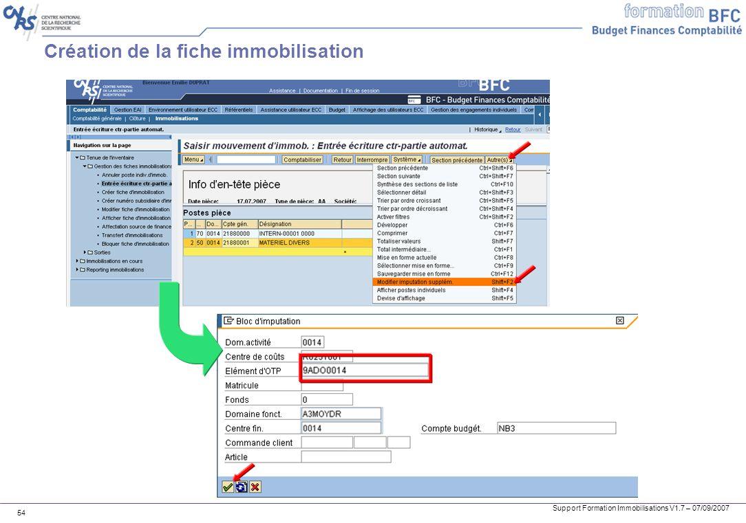 Support Formation Immobilisations V1.7 – 07/09/2007 54 Création de la fiche immobilisation