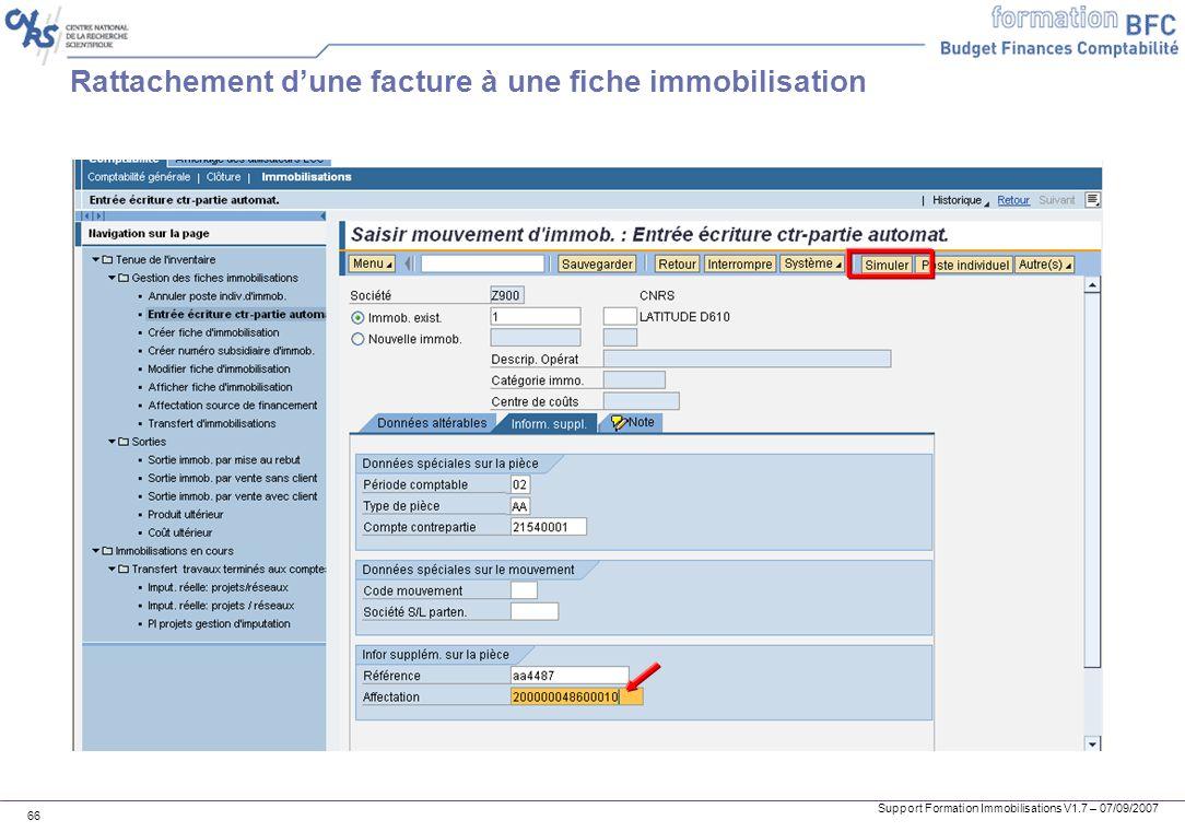 Support Formation Immobilisations V1.7 – 07/09/2007 66 Rattachement dune facture à une fiche immobilisation