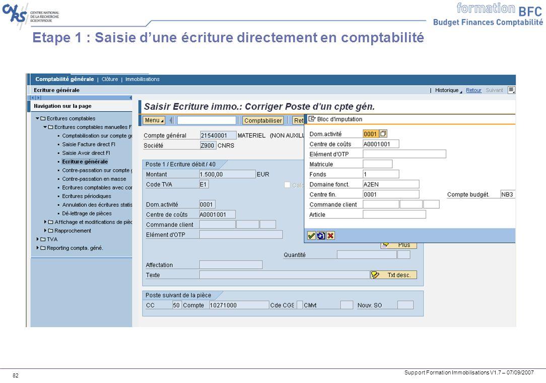 Support Formation Immobilisations V1.7 – 07/09/2007 82 Etape 1 : Saisie dune écriture directement en comptabilité