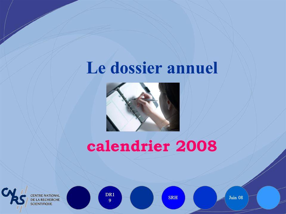 DR1 9 SRH Juin 08 Le dossier annuel calendrier 2008
