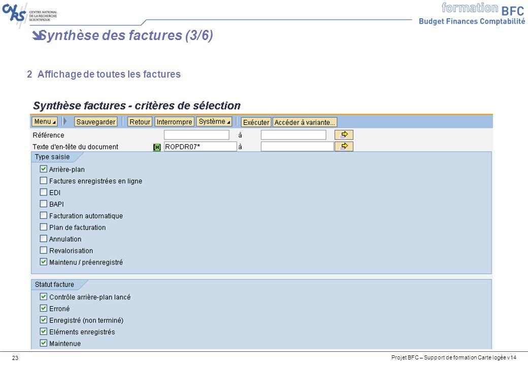 Projet BFC – Support de formation Carte logée v14 23 Synthèse des factures (3/6) 2 Affichage de toutes les factures