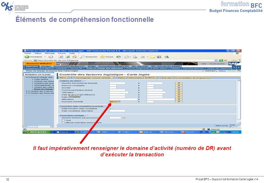 Projet BFC – Support de formation Carte logée v14 32 Éléments de compréhension fonctionnelle Il faut impérativement renseigner le domaine dactivité (n