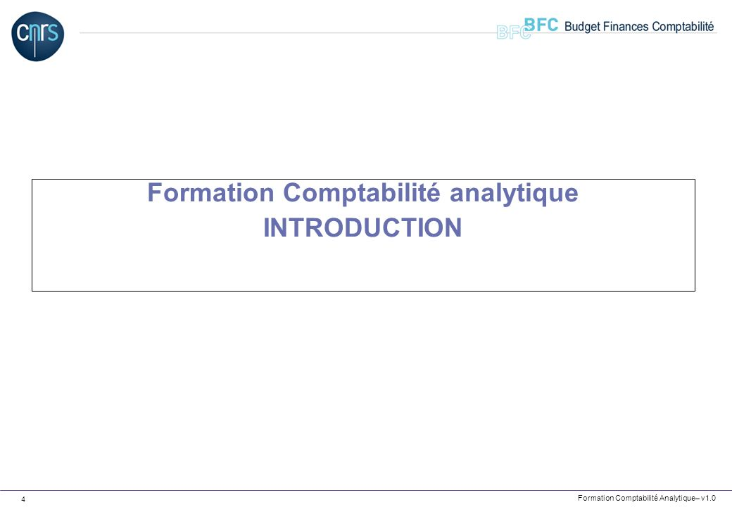 Formation Comptabilité Analytique– v1.0 4 Formation Comptabilité analytique INTRODUCTION