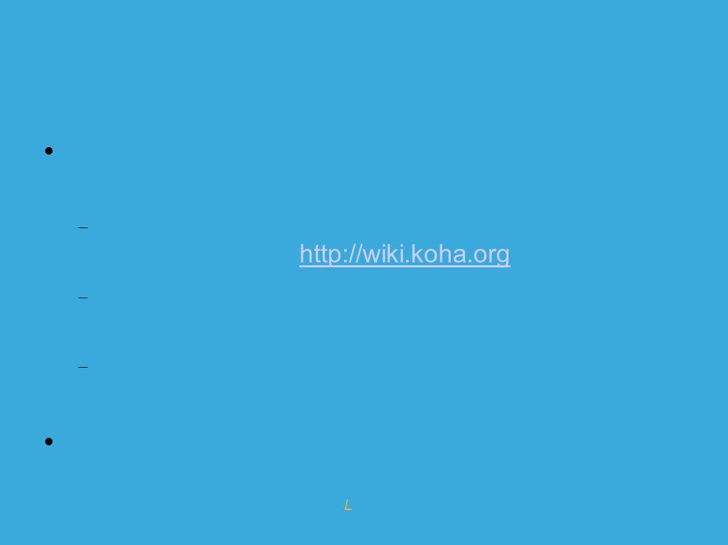 Expert en logiciels Libres pour l info-doc Koha : utilisateurs Difficulté de rencensement inhérente au logiciel libre 100 bibliothèques/centres de documentation qui se sont inscrites sur http://wiki.koha.orghttp://wiki.koha.org 600 bibliothèques/centres de documentation identifiées 2 déclinaisons locales de Koha en amérique du Sud et en Inde qui ne sont pas comptées Associations : Kohala en France et une NPO en cours de création aux USA.