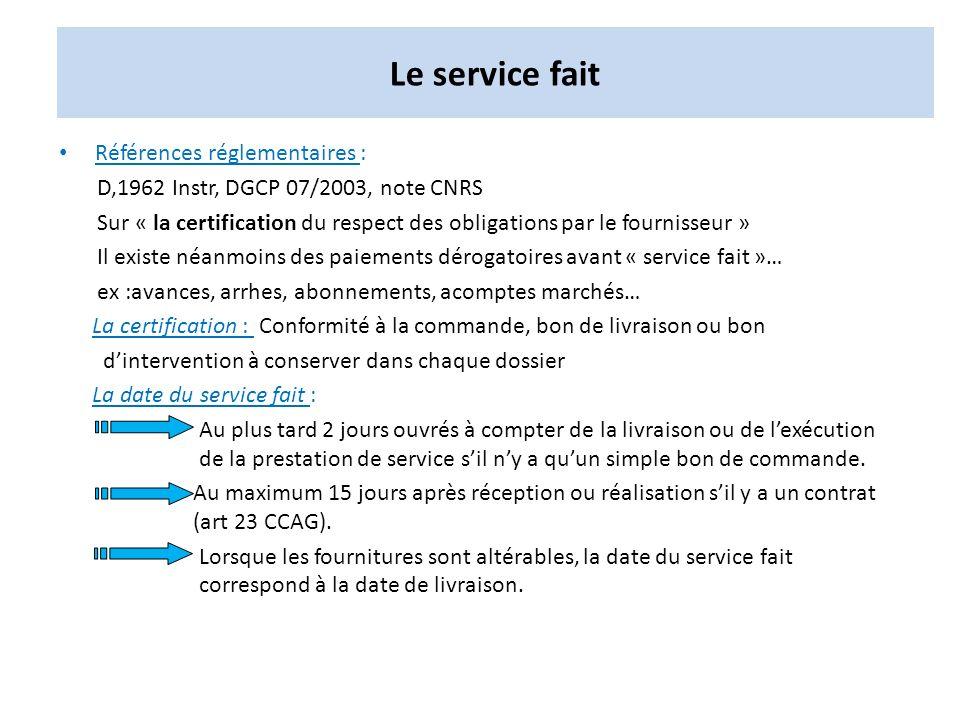 Références réglementaires : D,1962 Instr, DGCP 07/2003, note CNRS Sur « la certification du respect des obligations par le fournisseur » Il existe néa